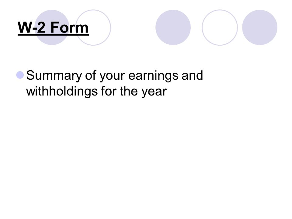 W-2 Form Summary of your earnings and withholdings for the year