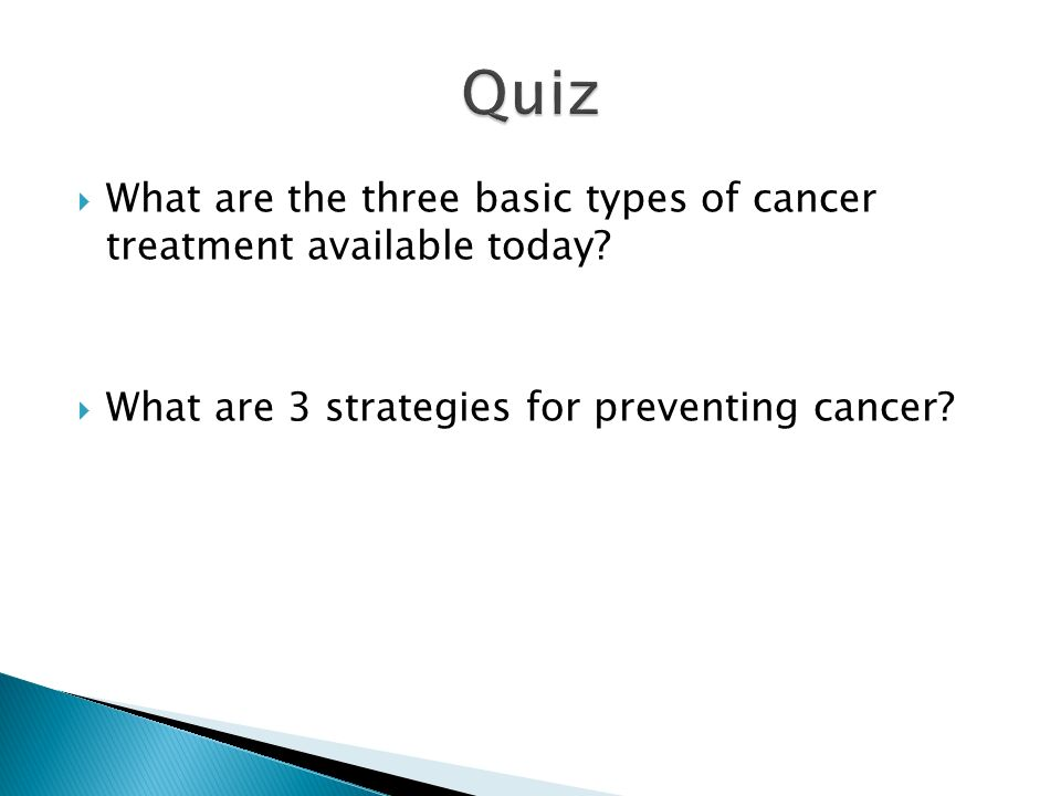  What are the three basic types of cancer treatment available today.
