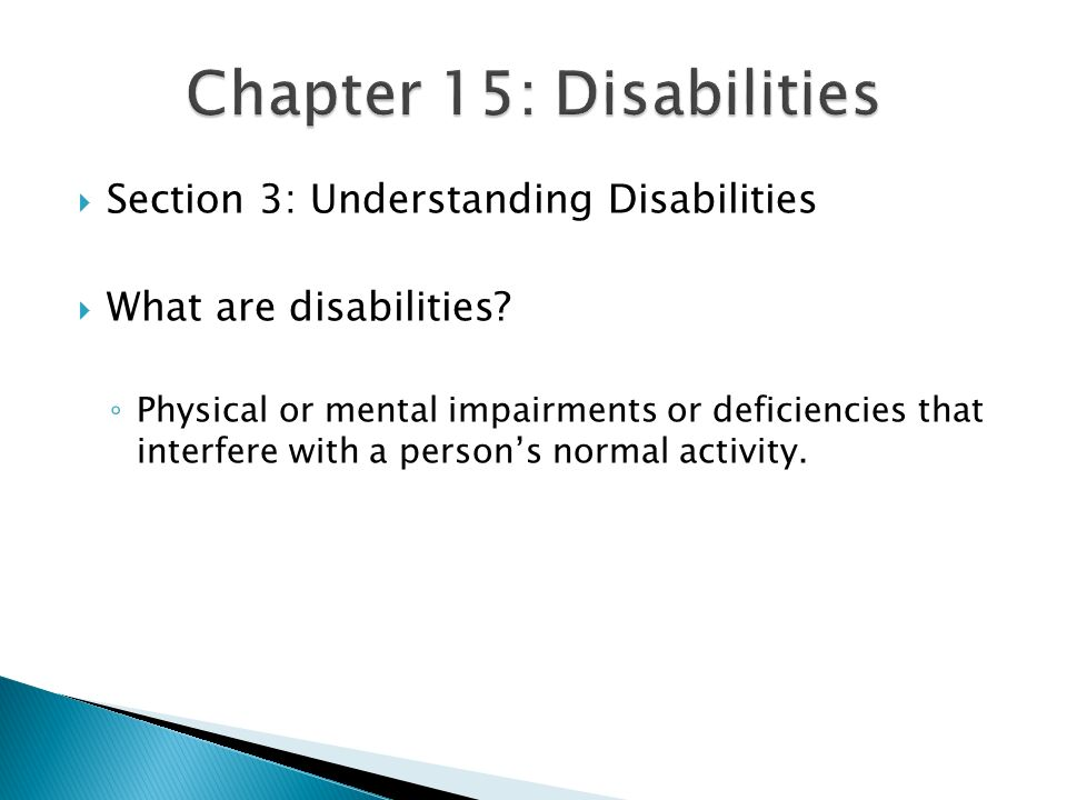  Section 3: Understanding Disabilities  What are disabilities.
