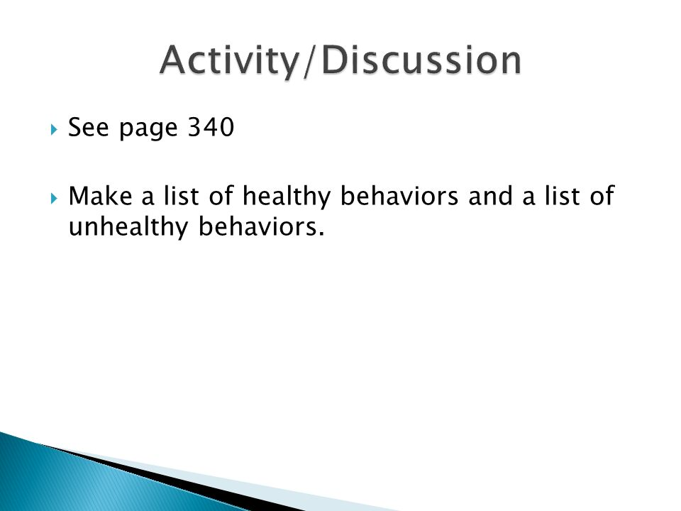  See page 340  Make a list of healthy behaviors and a list of unhealthy behaviors.