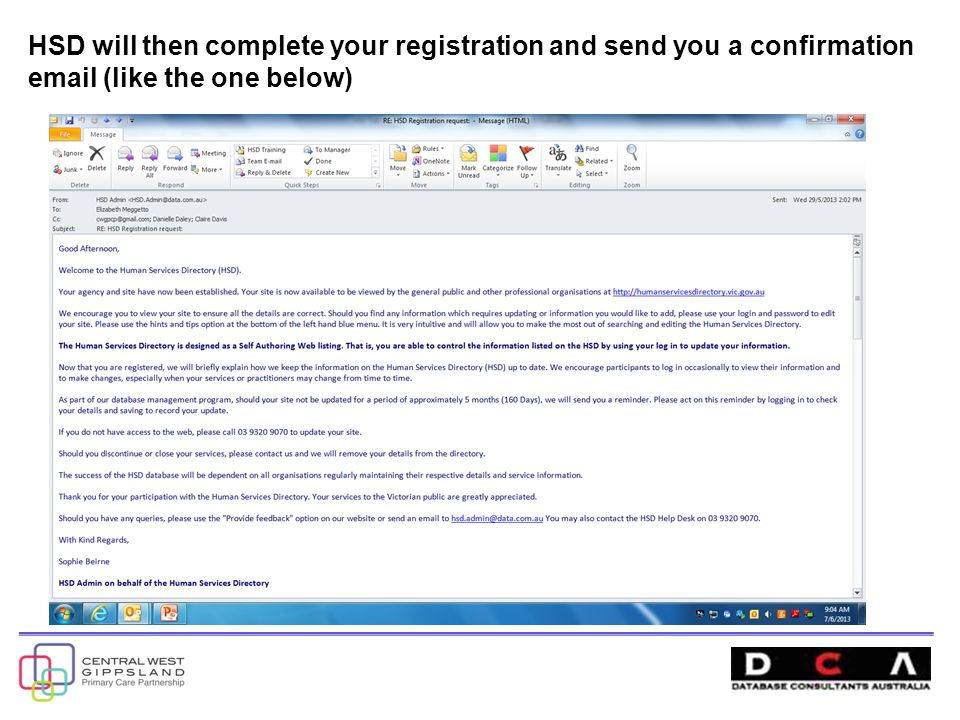 HSD will then complete your registration and send you a confirmation  (like the one below)