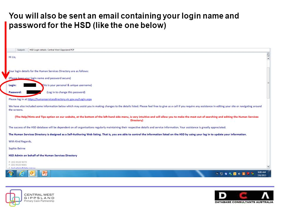 You will also be sent an  containing your login name and password for the HSD (like the one below)