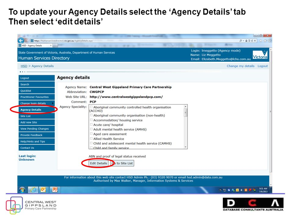 To update your Agency Details select the 'Agency Details' tab Then select 'edit details'