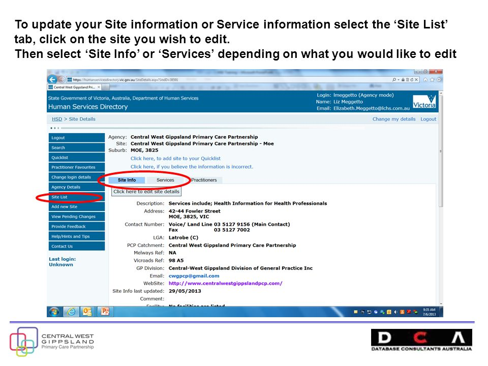To update your Site information or Service information select the 'Site List' tab, click on the site you wish to edit.