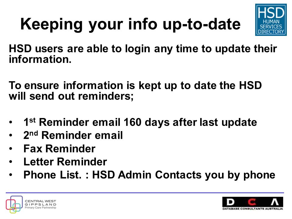 Keeping your info up-to-date HSD users are able to login any time to update their information.