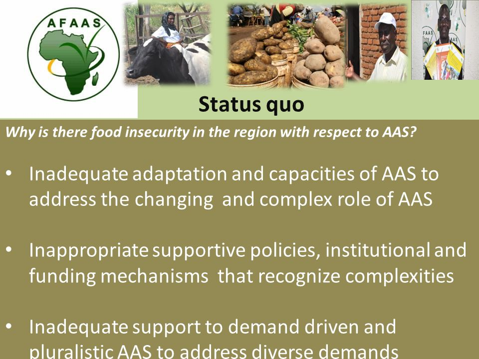 Status quo Why is there food insecurity in the region with respect to AAS.