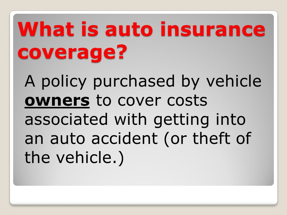 What is auto insurance coverage.