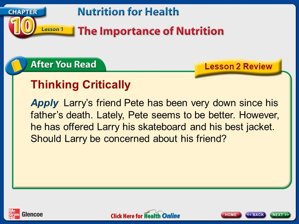 Thinking Critically Apply Larry's friend Pete has been very down since his father's death.