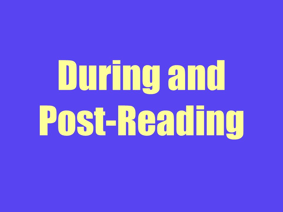During and Post-Reading