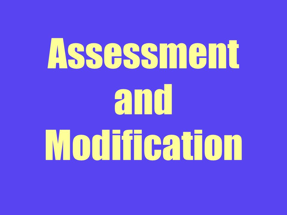 Assessment and Modification