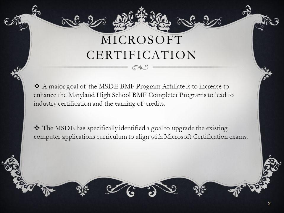 Microsoft Certification A Major Goal Of The Msde Bmf Program