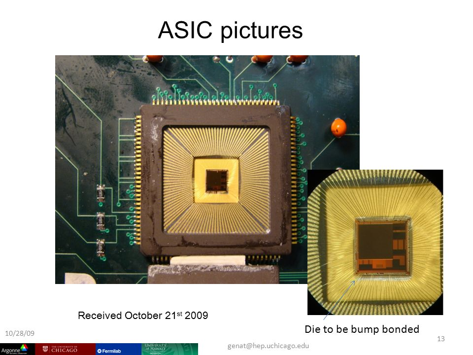 ASIC pictures Received October 21 st /28/09 13 Die to be bump bonded