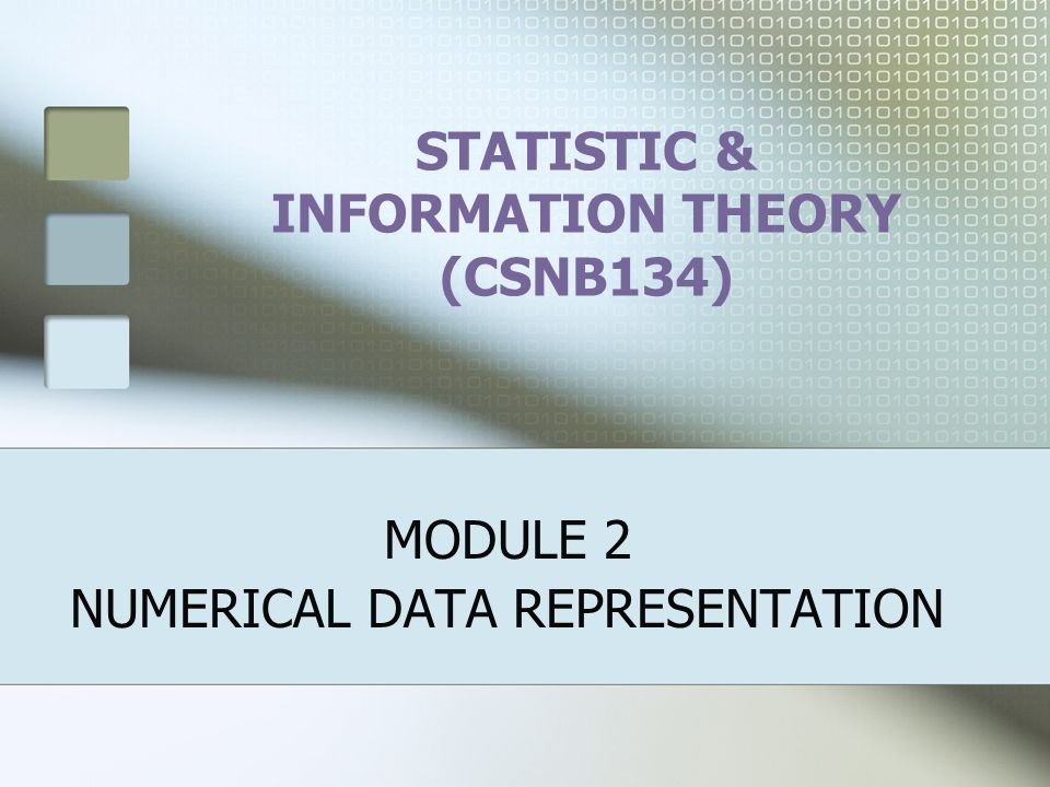 STATISTIC & INFORMATION THEORY (CSNB134) MODULE 2 NUMERICAL DATA REPRESENTATION