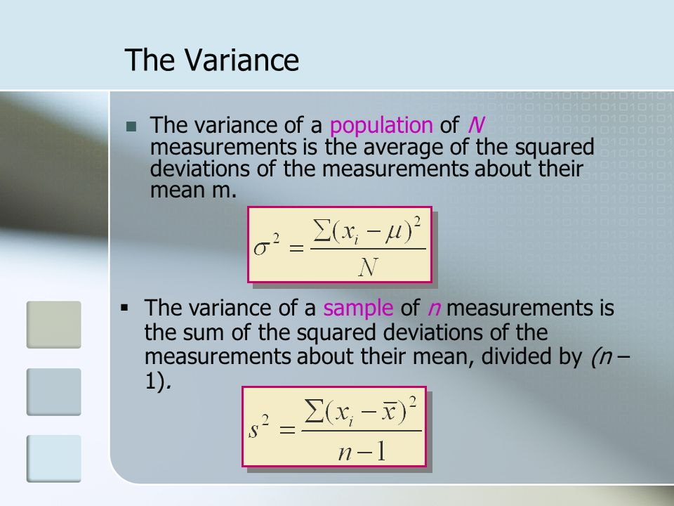 The variance of a population of N measurements is the average of the squared deviations of the measurements about their mean m.