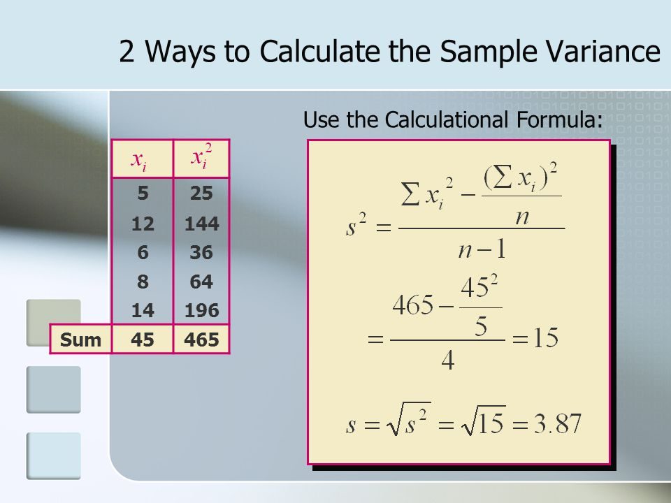 2 Ways to Calculate the Sample Variance Sum45465 Use the Calculational Formula: