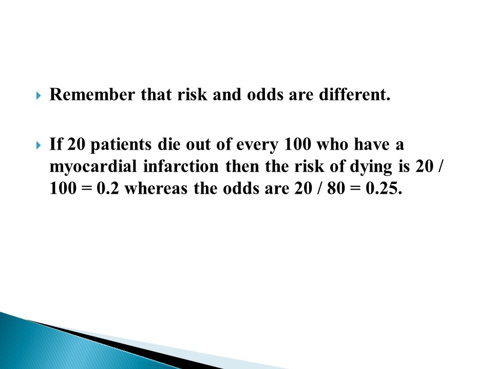  Remember that risk and odds are different.