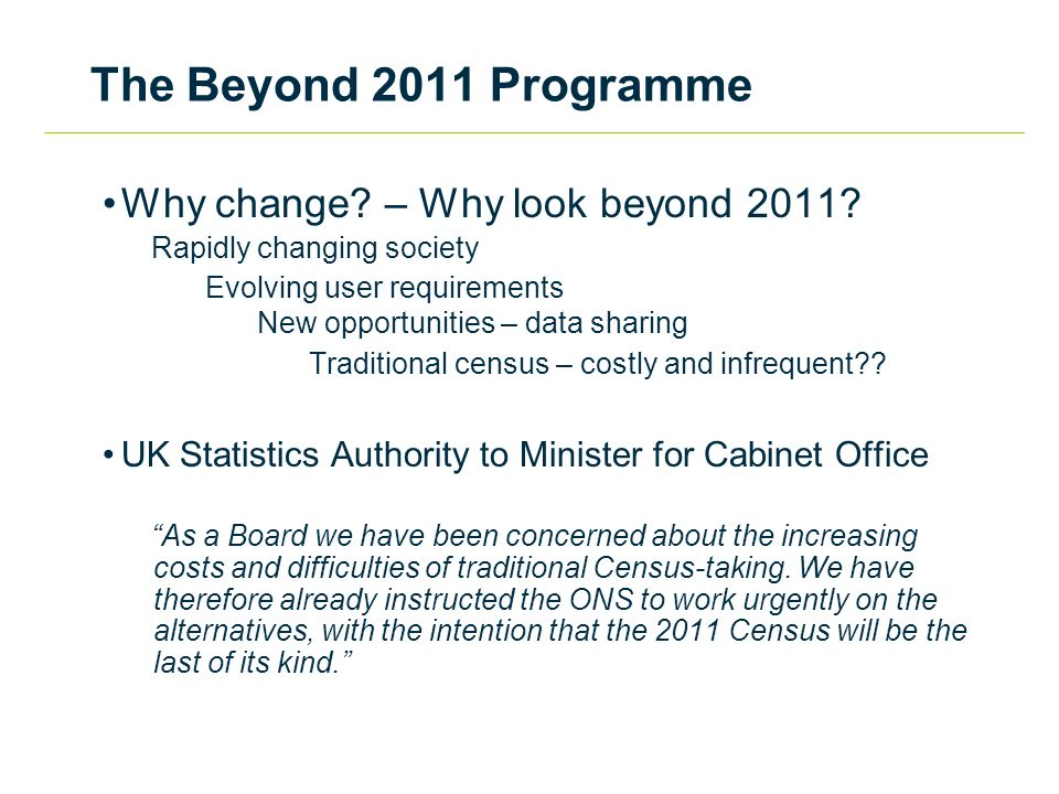 The Beyond 2011 Programme Why change. – Why look beyond