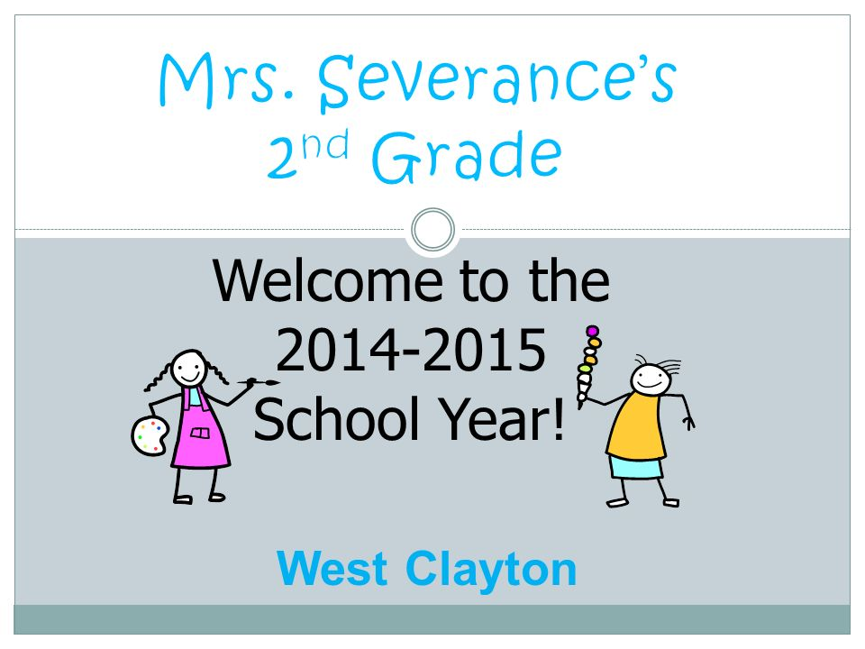 Welcome to the School Year! West Clayton