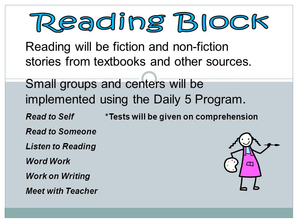 Reading will be fiction and non-fiction stories from textbooks and other sources.