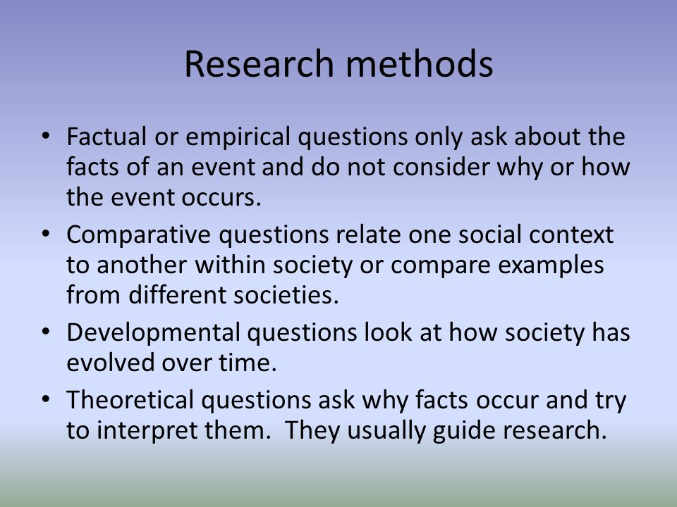 research methods of sociology Define and discuss the four different types of research methods within sociology when conducting research for hypothesis testing or theories provide an example for.