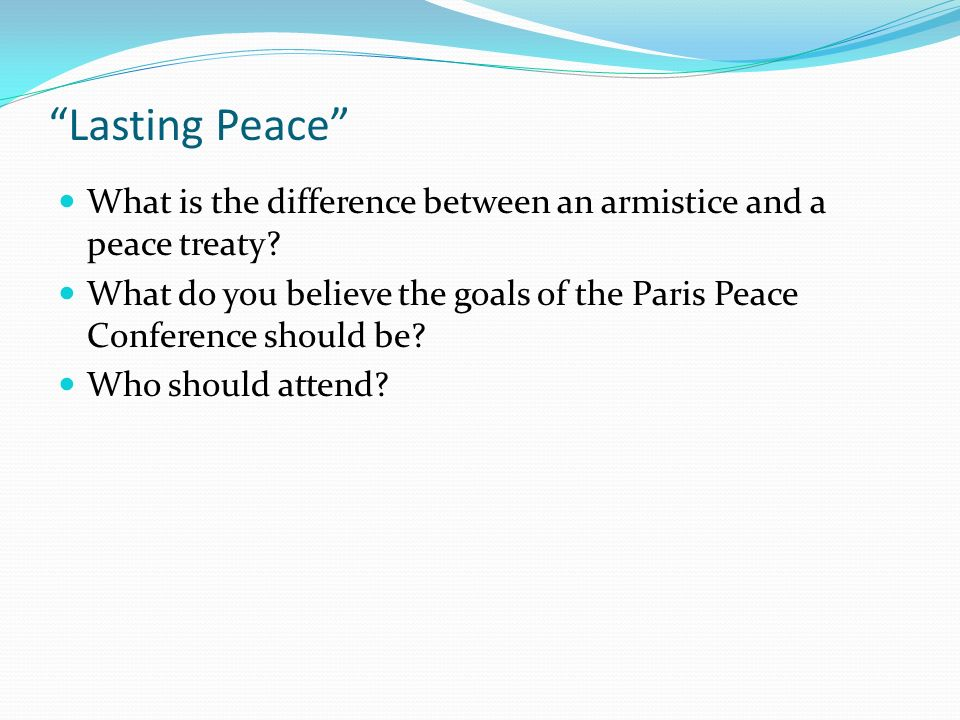 Lasting Peace What is the difference between an armistice and a peace treaty.