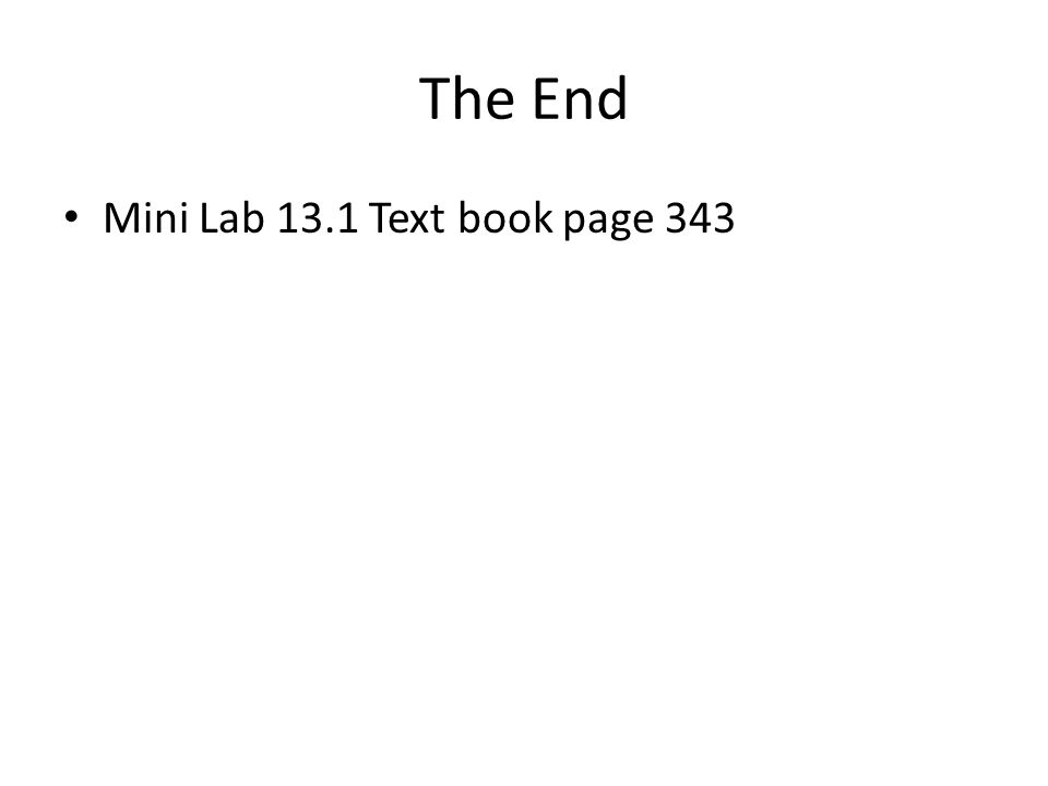 The End Mini Lab 13.1 Text book page 343