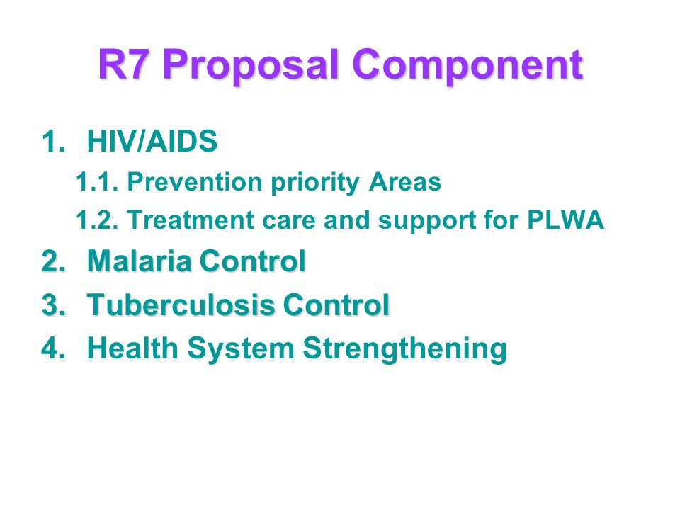 R7 Proposal Component 1.HIV/AIDS 1.1. Prevention priority Areas 1.2.