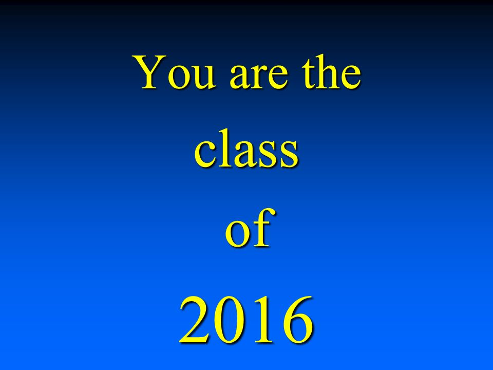 You are the classof2016