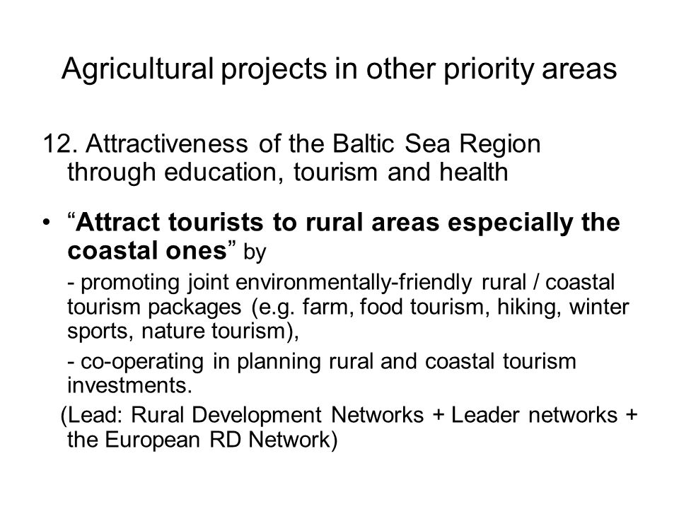 Agricultural projects in other priority areas 12.