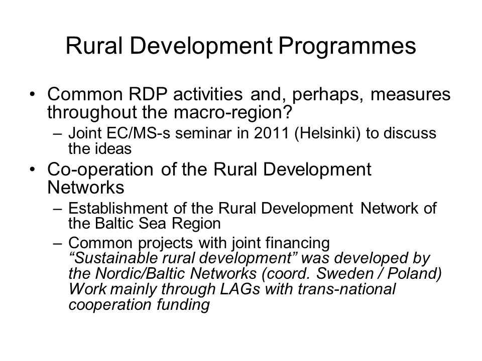 Rural Development Programmes Common RDP activities and, perhaps, measures throughout the macro-region.
