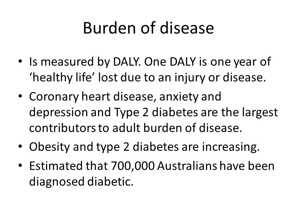 Burden of disease Is measured by DALY.