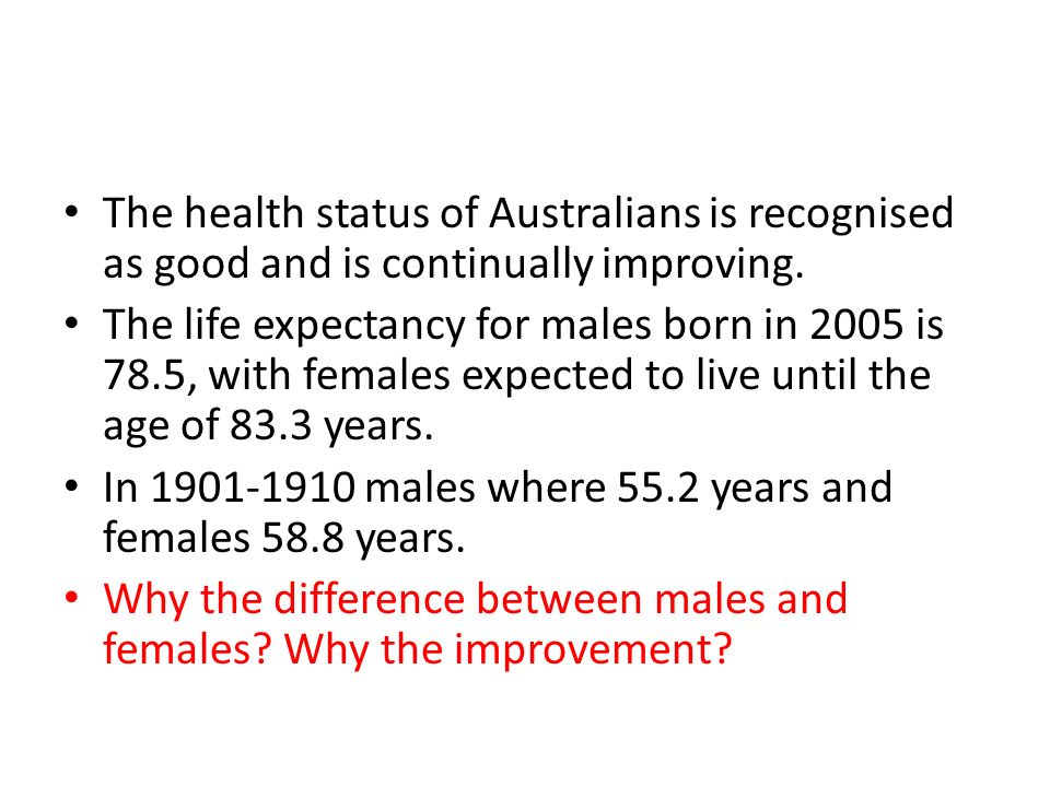 The health status of Australians is recognised as good and is continually improving.
