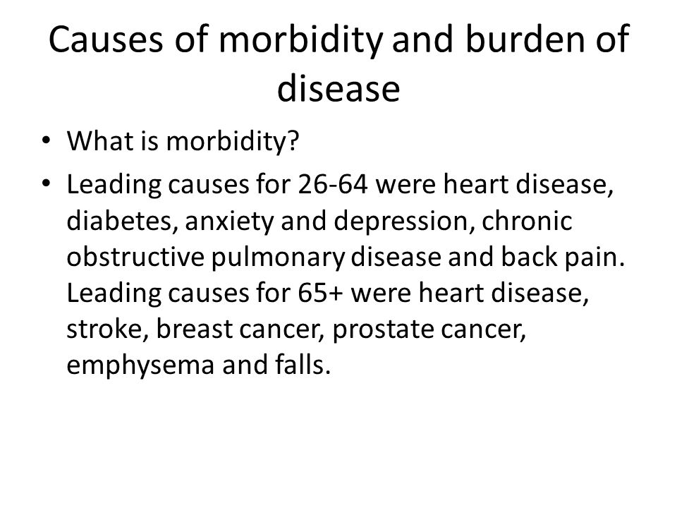 Causes of morbidity and burden of disease What is morbidity.