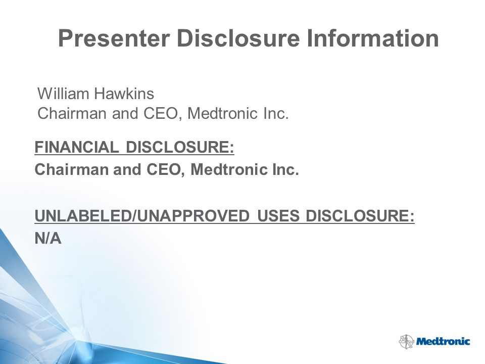 Presenter Disclosure Information William Hawkins Chairman and CEO