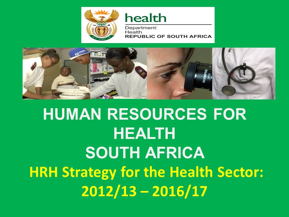 HUMAN RESOURCES FOR HEALTH SOUTH AFRICA HRH Strategy for the Health Sector: 2012/13 – 2016/17