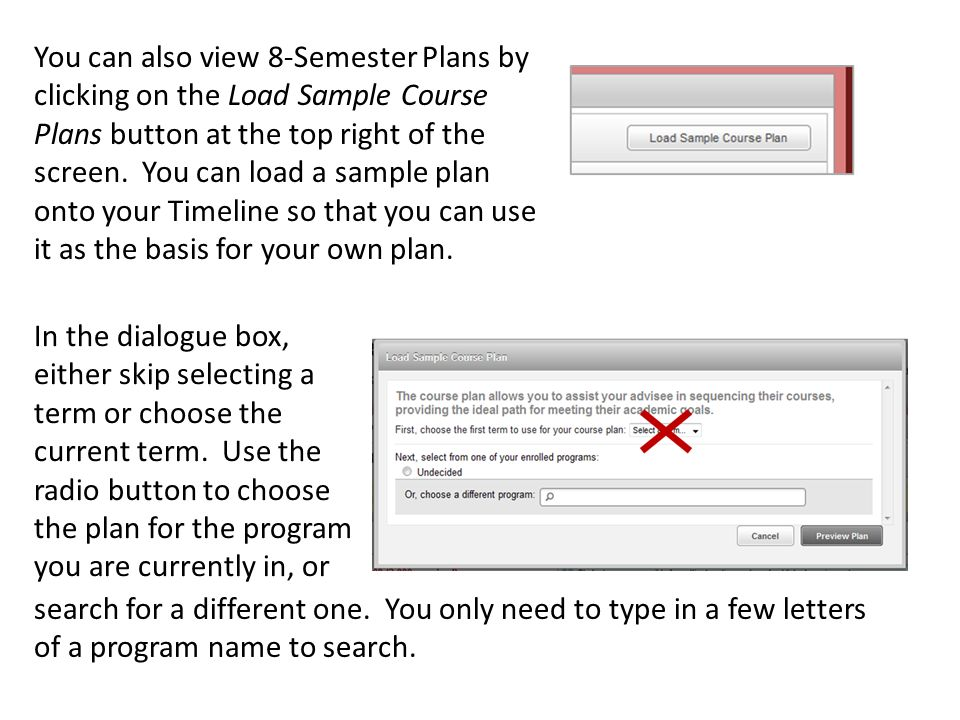 You can also view 8-Semester Plans by clicking on the Load Sample Course Plans button at the top right of the screen.