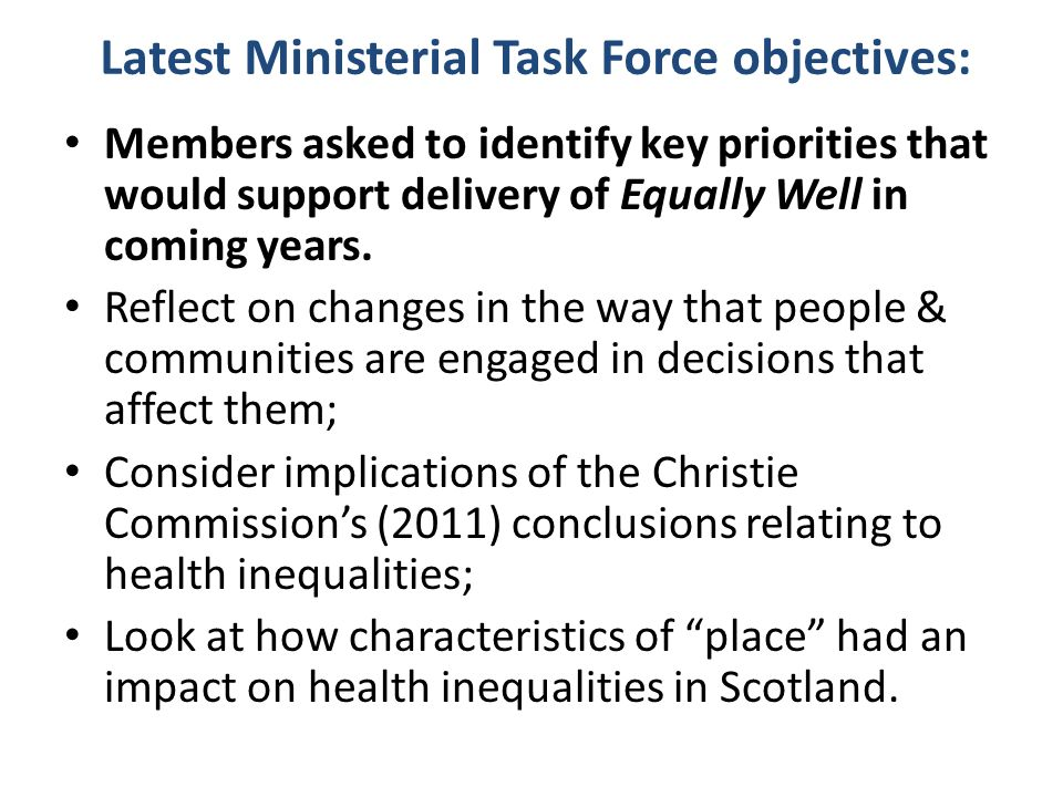 Latest Ministerial Task Force objectives: Members asked to identify key priorities that would support delivery of Equally Well in coming years.