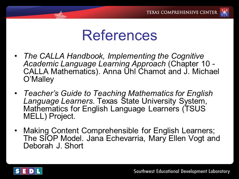 References The CALLA Handbook, Implementing the Cognitive Academic Language Learning Approach (Chapter 10 - CALLA Mathematics).