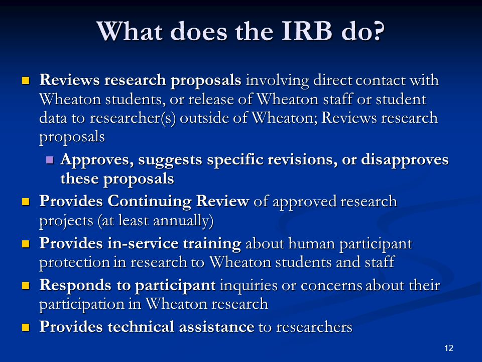 12 What does the IRB do.