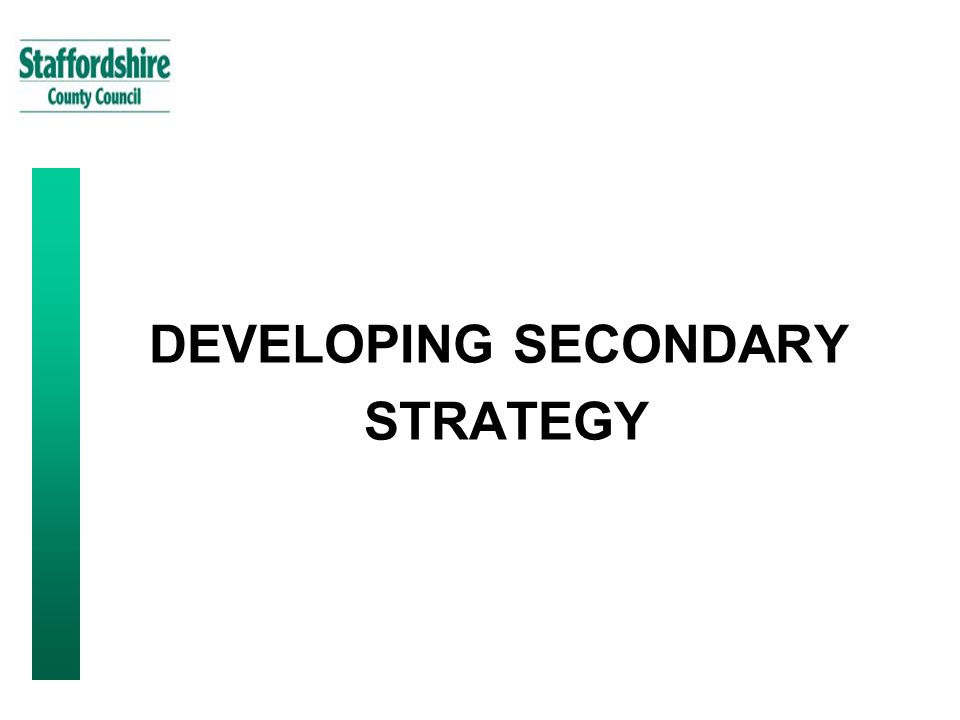 DEVELOPING SECONDARY STRATEGY
