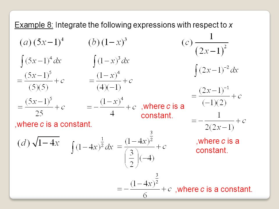 Example 8: Integrate the following expressions with respect to x,where c is a constant.