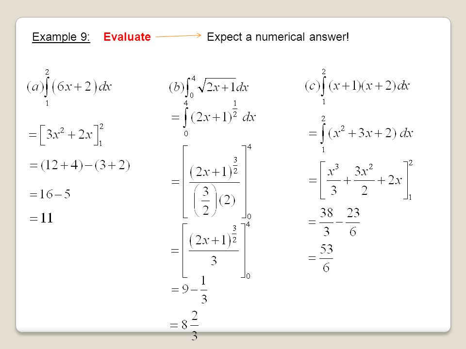 Example 9: EvaluateExpect a numerical answer!