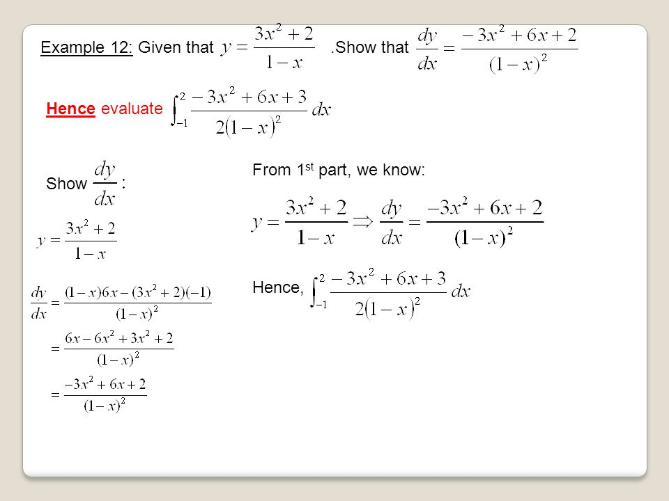 Example 12: Given that.Show that Hence evaluate Show From 1 st part, we know: Hence,
