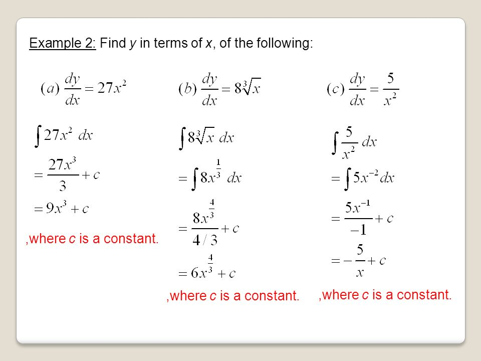 Example 2: Find y in terms of x, of the following:,where c is a constant.