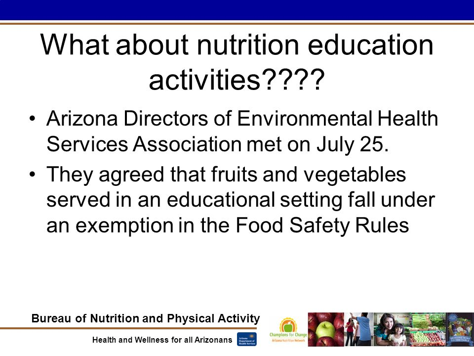 Bureau of Nutrition and Physical Activity Health and Wellness for all Arizonans What about nutrition education activities .