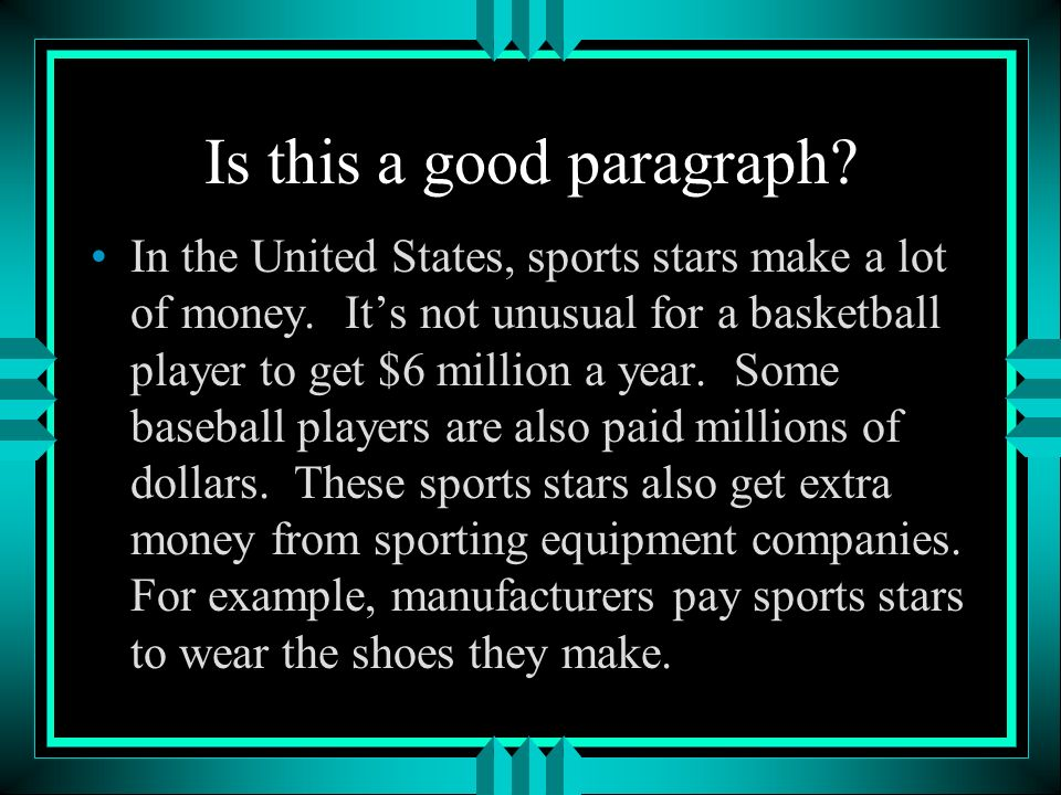Is This A Good Paragraph In The United States Sports Stars Make Lot