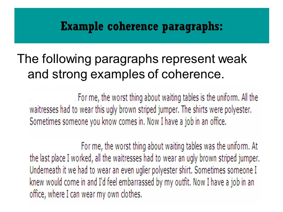 The following paragraphs represent weak and strong examples of coherence.