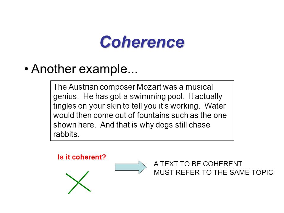 Another example... Coherence The Austrian composer Mozart was a musical genius.