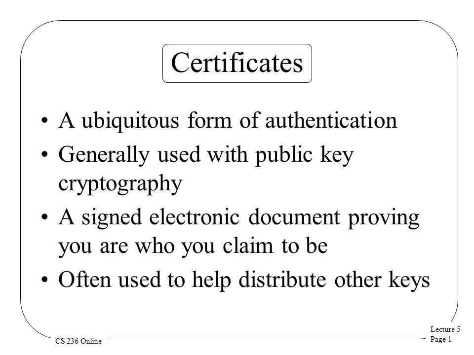 Lecture 5 Page 1 Cs 236 Online Certificates A Ubiquitous Form Of