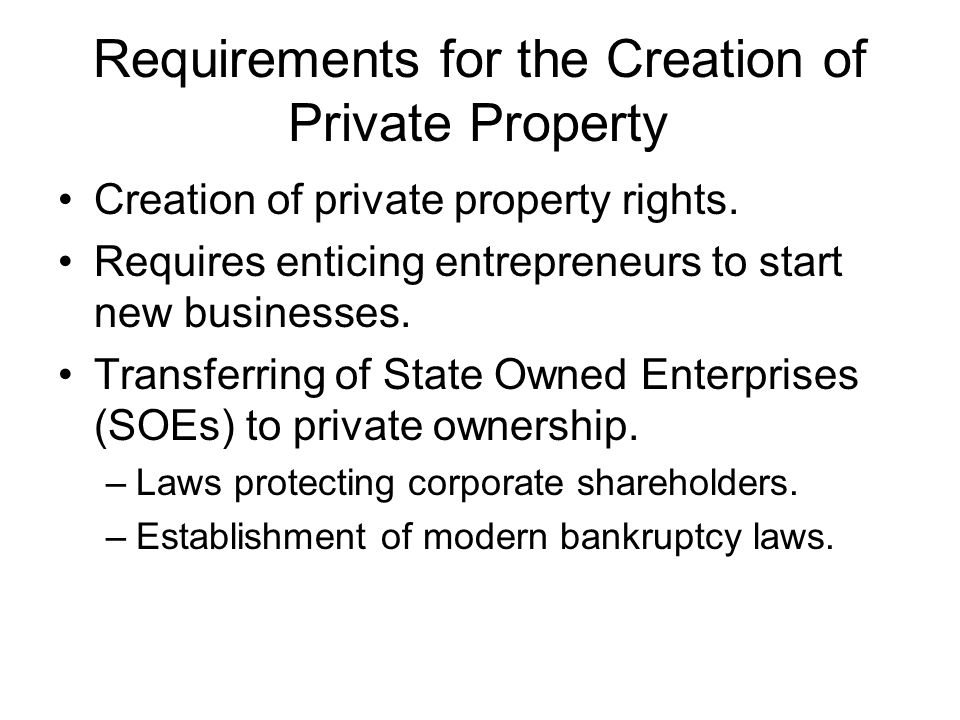 Requirements for the Creation of Private Property Creation of private property rights.
